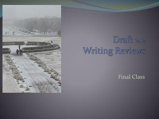Draft 2.2 Writing  Reviews