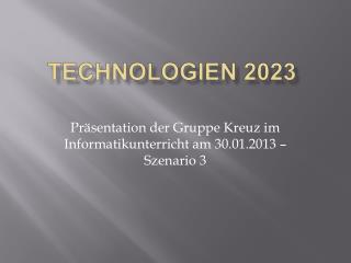Präsentation der Gruppe Kreuz im Informatikunterricht am 30.01.2013 – Szenario 3