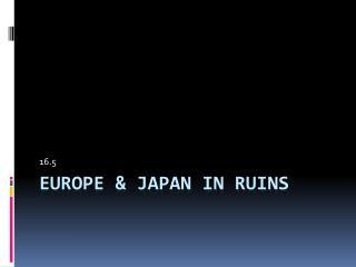 Europe & Japan in Ruins