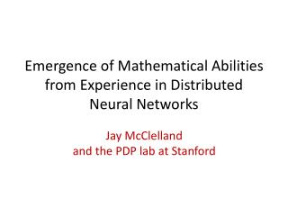 Emergence of Mathematical Abilities from Experience in Distributed Neural Networks