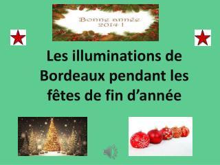 Les illuminations de Bordeaux pendant les fêtes de fin d'année