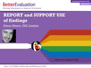 REPORT and SUPPORT USE of findings