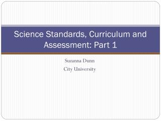 Science Standards, Curriculum and Assessment: Part 1