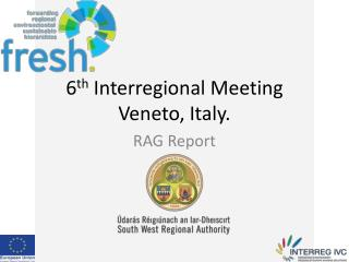 6 th  Interregional Meeting Veneto, Italy.