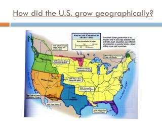 How did the U.S. grow geographically?
