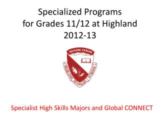 Specialized Programs  for Grades 11/12 at Highland 2012-13