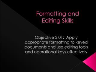 Formatting and Editing Skills
