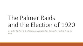 The Palmer Raids and the Election of 1920