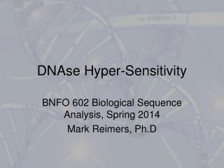 DNAse Hyper-Sensitivity