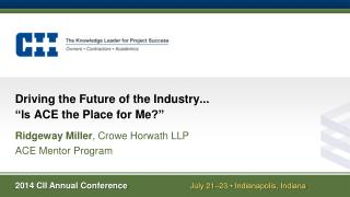 "Driving the Future of the Industry ... ""Is  ACE the Place for Me ?"""