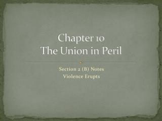 Chapter 10 The Union in Peril