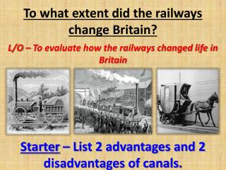 To what extent did the railways change Britain?