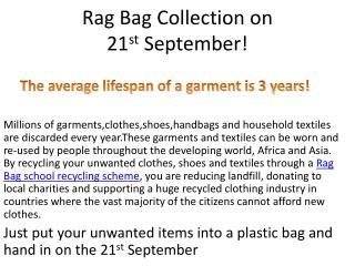 Rag Bag Collection on  21 st S eptember!