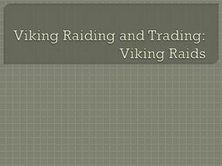 Viking Raiding and Trading: Viking Raids