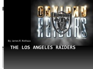 The Los Angeles Raiders