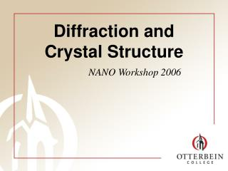 Diffraction and  Crystal Structure
