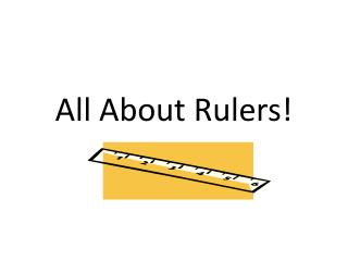 All About Rulers!