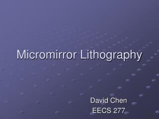 Micromirror Lithography