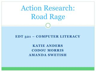 Action Research:  Road Rage