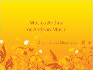 Musica Andina or  Andean  Music