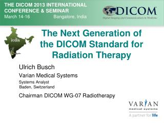 The Next Generation of the DICOM Standard for Radiation Therapy