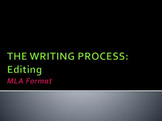 THE WRITING PROCESS: Editing MLA Format