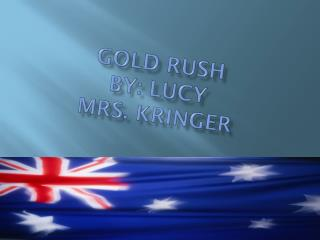Gold rush By: Lucy  Mrs.  kringer