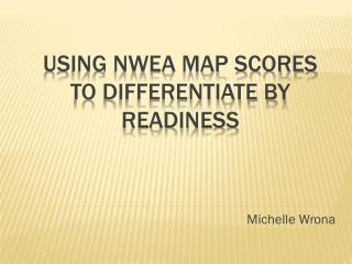 using nwea map scores to differentiate by readiness