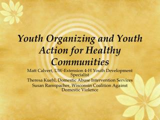 Youth Organizing and Youth Action for Healthy Communities