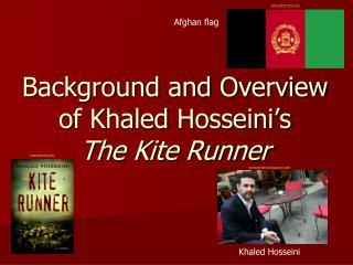 Background and Overview  of Khaled  Hosseini's The Kite Runner