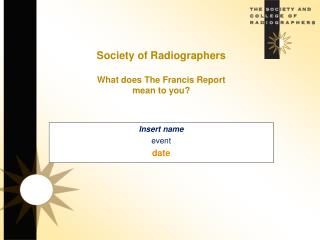 Society of Radiographers What does The Francis Report  mean to you?