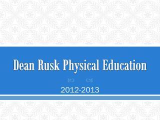 Dean Rusk Physical Education