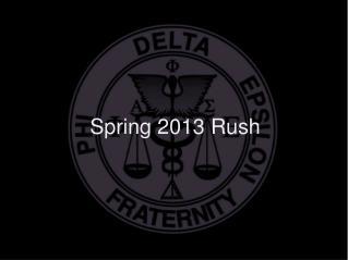 Spring 2013 Rush