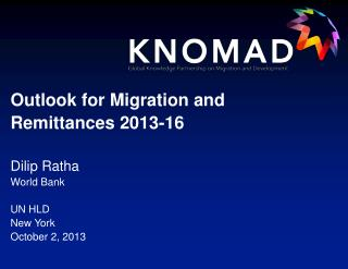 Outlook for Migration and Remittances 2013-16