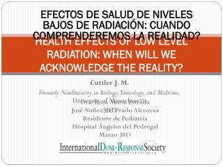 HEALTH EFFECTS OF LOW LEVEL RADIATION: WHEN WILL WE ACKNOWLEDGE THE REALITY?