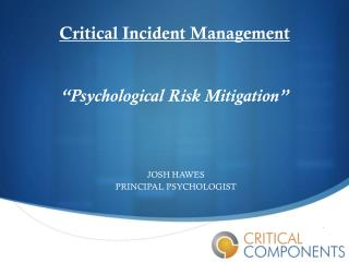 "Critical Incident Management ""Psychological Risk Mitigation"""