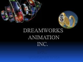 DREAMWORKS        ANIMATION       INC.