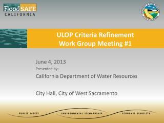 ULOP Criteria Refinement Work Group Meeting #1