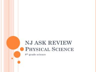 NJ ASK  REVIEW Physical Science