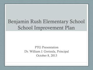 Benjamin Rush Elementary School School Improvement Plan