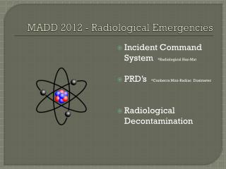 MADD 2012 - Radiological Emergencies