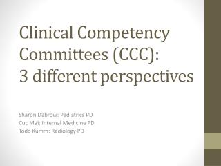 Clinical Competency Committees (CCC): 3 different perspectives