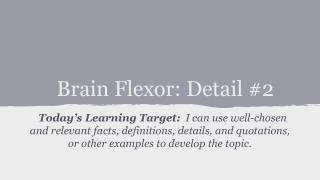 Brain Flexor: Detail  #2
