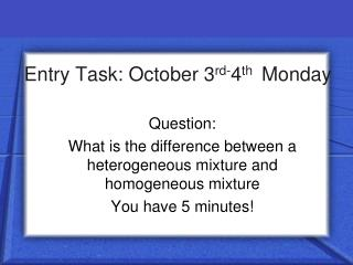 Entry Task: October 3 rd- 4 th   Monday