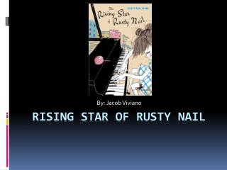 Rising star of rusty nail