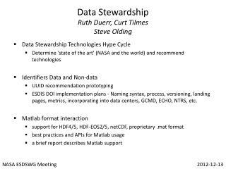 Data Stewardship Ruth  Duerr , Curt  Tilmes Steve  Olding