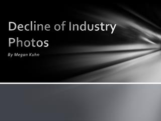 Decline of Industry Photos