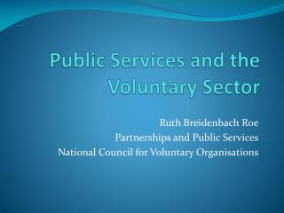 Public Services and the Voluntary  S ector