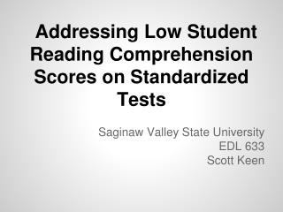 Addressing Low Student Reading Comprehension Scores on Standardized Tests