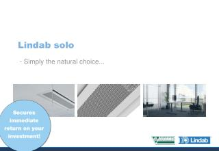 Lindab solo  - Simply the natural choice...